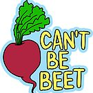 Can't Be Beet by DetourShirts