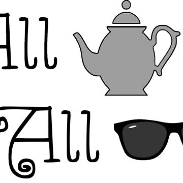 All T, All Shade by alltallshade