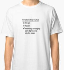 Relationship Status - Mentally Arranging Cole Sprouse's Plastic Bags Classic T-Shirt