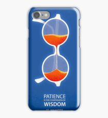 Patience Is The Companian of Wisdom iPhone Case/Skin