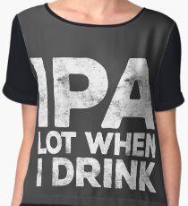 IPA Lot When I Drink Women's Chiffon Top