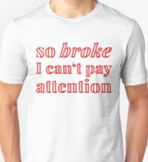 So broke I can't pay attention - vintage T-Shirt