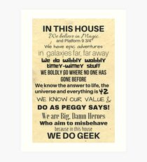In This House...We Do Geek Art Print