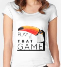 Toucan play at that game. Women's Fitted Scoop T-Shirt