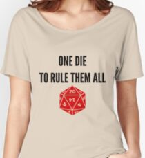 One Die to Rule Them All D20 RPG Meme Games Dice  Women's Relaxed Fit T-Shirt