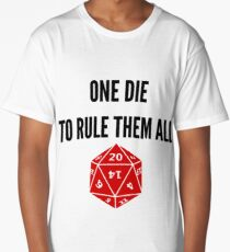 One Die to Rule Them All D20 RPG Meme Games Dice  Long T-Shirt
