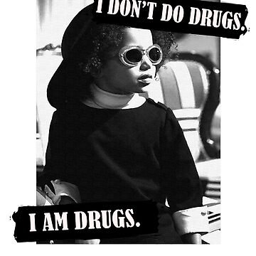 I Don't Do Drugs by ashhh91