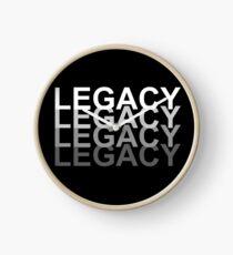 Legacy. Legacy. Legacy. Legacy Clock