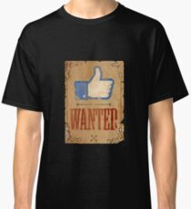FACEBOOK LIKE WANTED  Classic T-Shirt