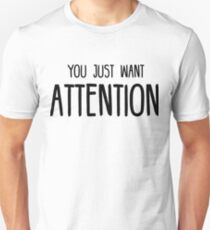 You Just Want Attention - Charlie Puth T-Shirt