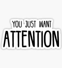 You Just Want Attention - Charlie Puth Sticker