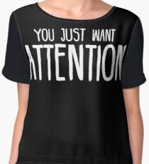 You Just Want Attention - Charlie Puth Chiffon Top