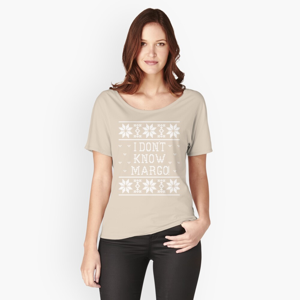 I Don't Know Margo! Women's Relaxed Fit T-Shirt Front