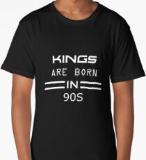 Kings are born in 90S Family  Long T-Shirt