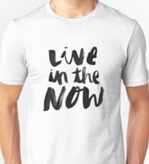 Live in the Now T-Shirt