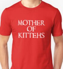 Mother of Kittehs Unisex T-Shirt