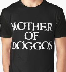 Mother of Doggos  Graphic T-Shirt