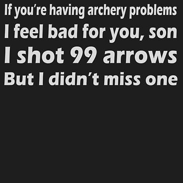 Archery Problems ( ARCHERY / BOW HUNTING / BOW FISHING ) by ManoliMerch
