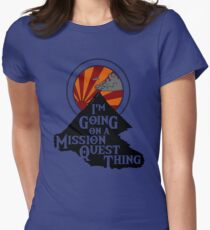 I'm Going on a Mission Quest Thing T-Shirt