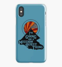 I'm Going on a Mission Quest Thing iPhone Case