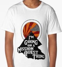 I'm Going on a Mission Quest Thing Long T-Shirt