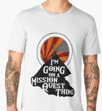 I'm Going on a Mission Quest Thing Men's Premium T-Shirt