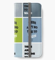 There Ain't No Time To Waste - ECO Friendly iPhone Wallet/Case/Skin