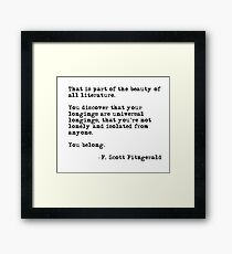The beauty of all literature - F Scott Fitzgerald Framed Print