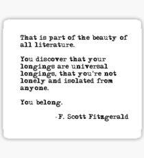 The beauty of all literature - F Scott Fitzgerald Sticker