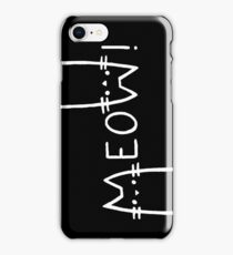 Black and white, meow! iPhone Case/Skin
