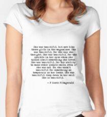 Sie war wunderschön - F Scott Fitzgerald Tailliertes Rundhals-Shirt