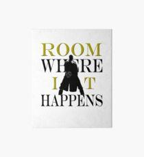 Burr Room Where It Happens Art Board