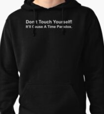 Don't Touch Yourself! 2 Pullover Hoodie