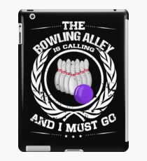 The Bowling Alley Is Callng And I Must Go iPad Case/Skin
