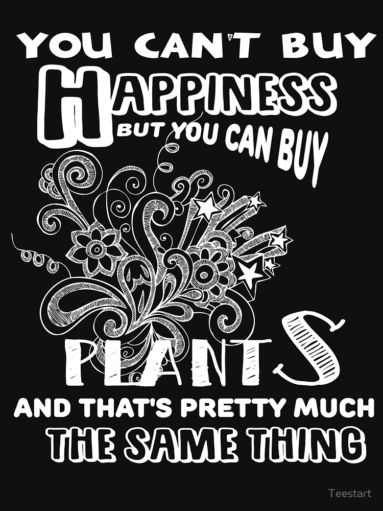 You Can Buy Plants T Shirt by Teestart