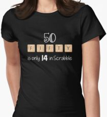 50 FIFTY is 14 in SCRABBLE Women's Fitted T-Shirt