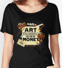 Teachers Art Teach Do it for the monet Women's Relaxed Fit T-Shirt