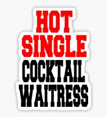 Hot Single Cocktail Waitress! Sticker