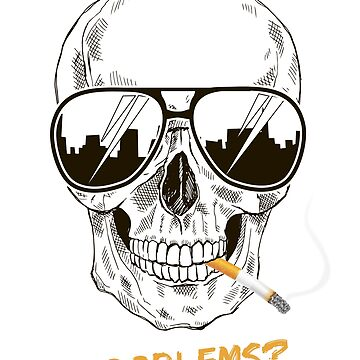 No Problems Cool Skull with Shades Design  by absha2018