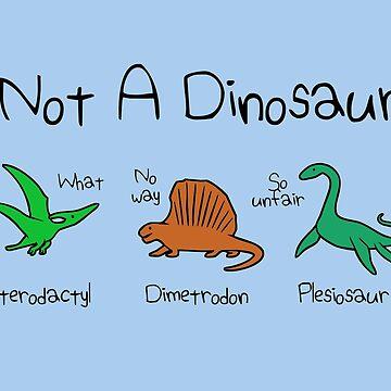 Not A Dinosaur (Pterodactyl, Dimetrodon, Plesiosaur) by jezkemp