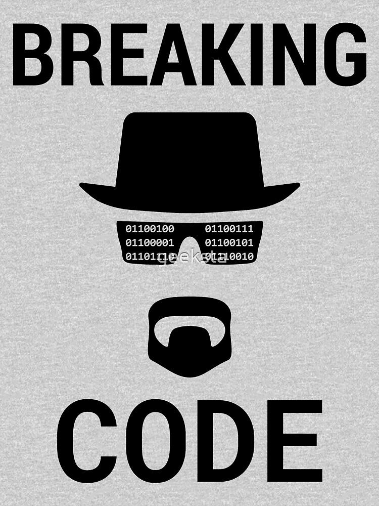 Breaking Code - Computer Hacker & IT Security Expert Black Design by geeksta