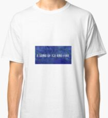 A song of ice and fire Classic T-Shirt