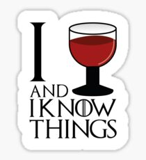 I drink and I know things - Tyrion Lannister Sticker