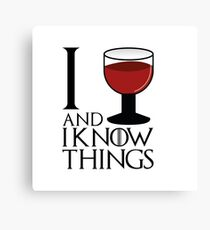 I drink and I know things - Tyrion Lannister Canvas Print