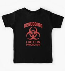 DEBUGGING I do it in production - Red Text Programmer Humor Design Kids Tee