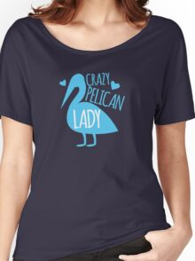 Crazy pelican (bird) Lady Women's Relaxed Fit T-Shirt