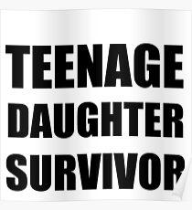 TEENAGE DAUGHTER SURVIVOR Poster