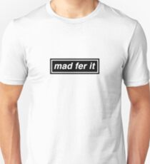 Mad Fer It - OASIS T-Shirt