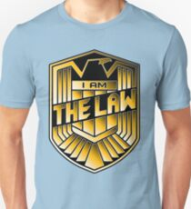 I Am The Law Unisex T-Shirt