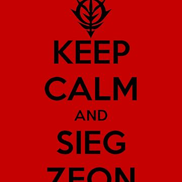 Keep Calm and Sieg Zeon by EGOTAKU